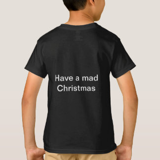 Have a mad Christmas t-shirt