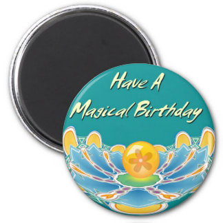 Have A Magical Birthday Fridge Magnets