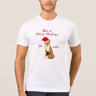 Have A Merry Christmas For Fox Sake Funny Tee