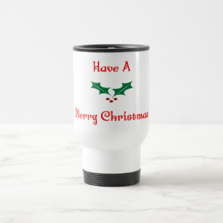 Have A Merry Christmas Coffee Mug
