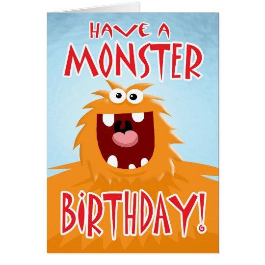 HAVE A MONSTER BIRTHDAY! CARD