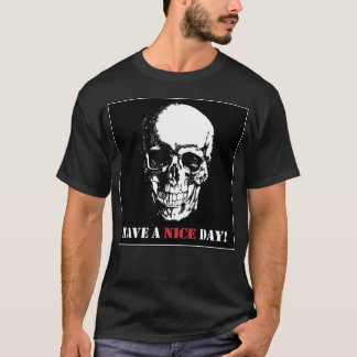 Have A Nice Day Skull Black Label T-Shirt