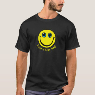 Have a nice day Smiley Face T-Shirt