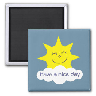Have a nice day sun magnet