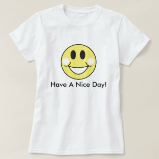 Have A Nice Day! T-Shirt