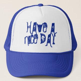 Have a Nice Day trucker Trucker Hat