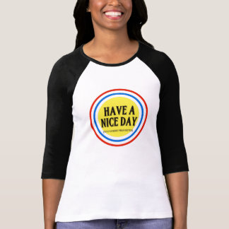 Have A Nice Day (Void Where Prohibited) T Shirts