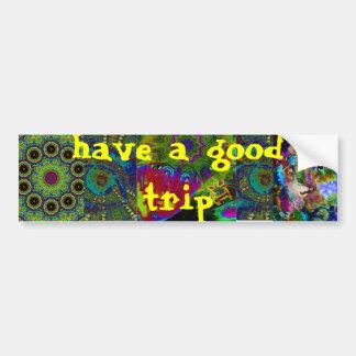 have a nice trip bumper sticker