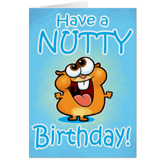 Have a NUTTY Birthday Card