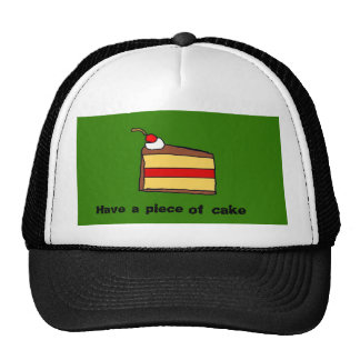 Have a piece of cake cap