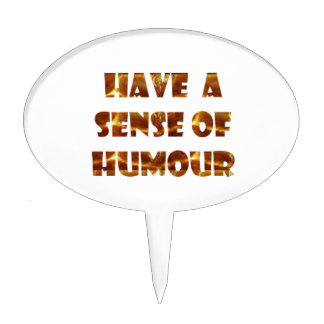 Have a sens of Humour Cake Topper