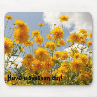 Have a sunshiny day! Mousepad