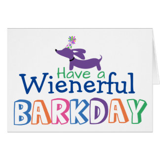 Have a Wienerful Barkday Birthday Wiener Dog Note Card