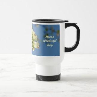 Have a Wonderful Day! Coffee Travel Mug Dogwood