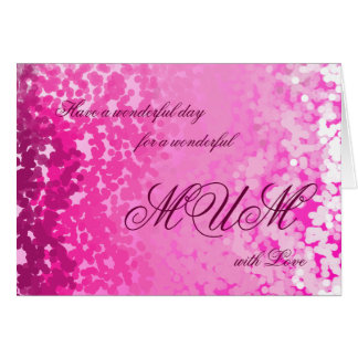 Have a wonderful day for a wonderful mum with love greeting card