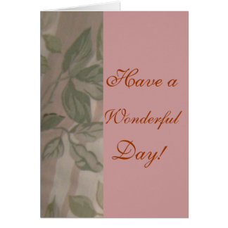 Have a, Wonderful, Day! Greeting Card