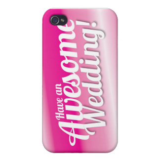 Have an awesome Wedding iPhone 4 Cover