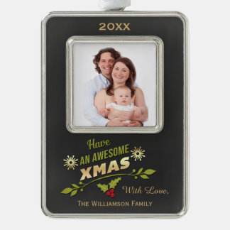 Have An Awesome Xmas Holiday Chalkboard Photo Silver Plated Framed Ornament