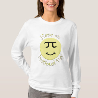 Have an Irrational Day T-Shirt
