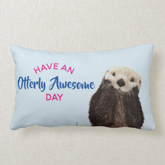 Have an Otterly Awesome Day Adorable Otter Pic Lumbar Cushion