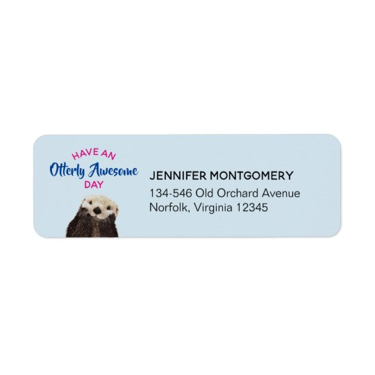 Have an Otterly Awesome Day Cute Otter Photo Return Address Label