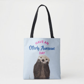 Have an Otterly Awesome Day Cute Otter Photo Tote Bag