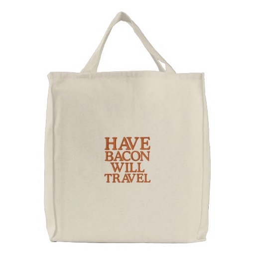Have Bacon Will Travel Bag