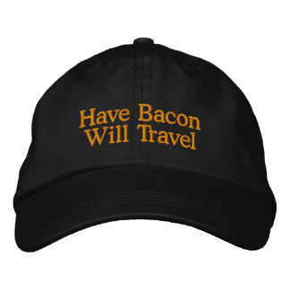 Have Bacon Will Travel Typography Embroidered Cap