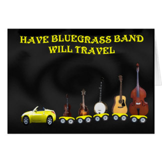 HAVE BLUEGRASS BAND-WILL TRAVEL-CARD CARD