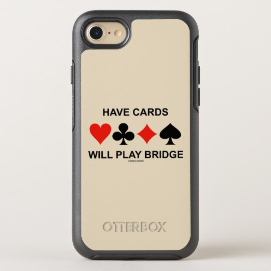 Have Cards Will Play Bridge Four Card Suits OtterBox Symmetry iPhone 7 Case