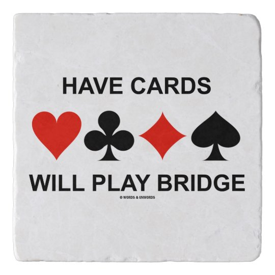 Have Cards Will Play Bridge Four Card Suits Trivet