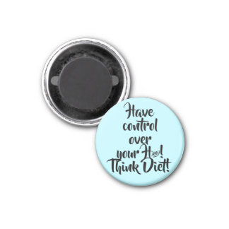 Have control over your hand! Think Diet! Magnet