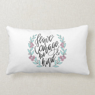 Have Courage and Be Kind Lumbar Cushion