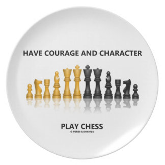 Have Courage And Character Play Chess (Chess Set) Plates