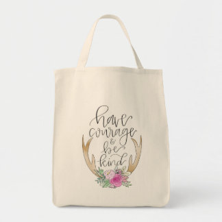 Have Courage, Be Kind Grocery Tote
