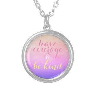 Have Courage Be Kind Inspirational Quote Necklace