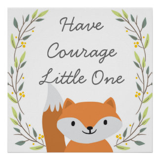 Have Courage - Nursery Decor Poster