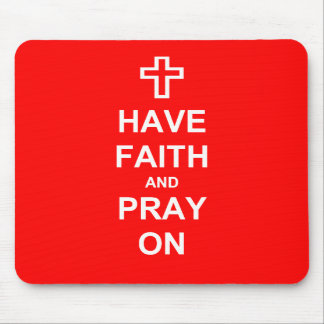 Have Faith and Pray On Mouse Mats