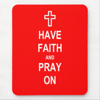 Have Faith and Pray On Mouse Pad