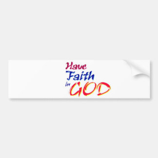 Have faith in GOD Bumper Sticker