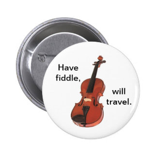 Have Fiddle, Will Travel button/pin badge