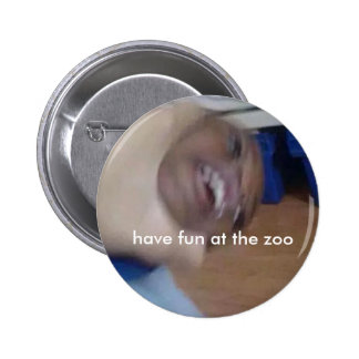 """Have fun at the zoo"" Button"