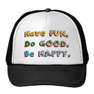 Have Fun. Do Good. Be Happy. inspirational Cap