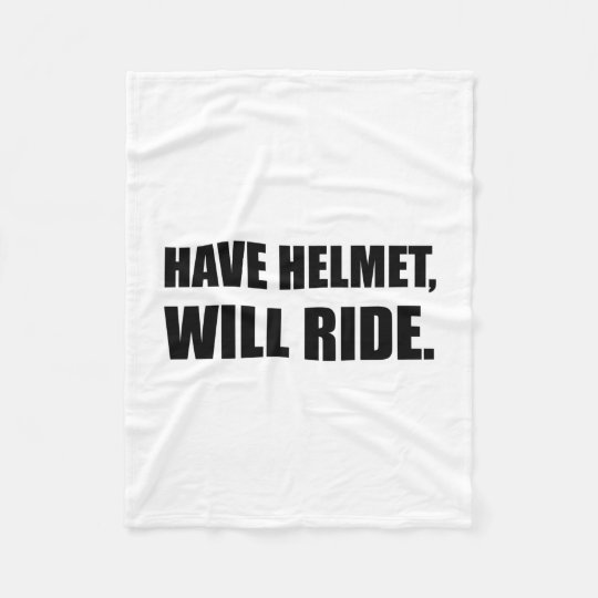 Have Helmet Will Ride Fleece Blanket