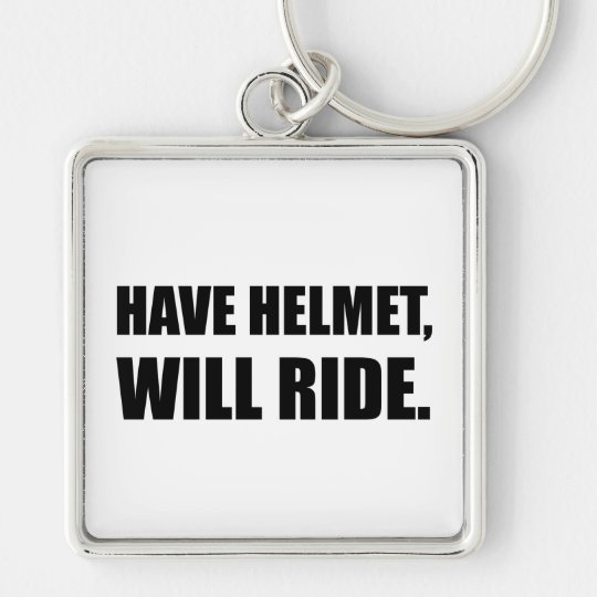 Have Helmet Will Ride Silver-Colored Square Key Ring