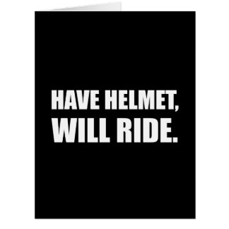 Have Helmet Will Ride White Card