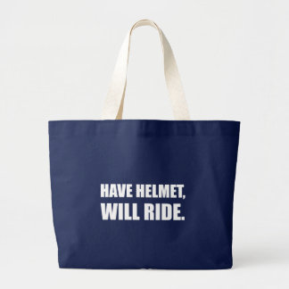 Have Helmet Will Ride White Large Tote Bag