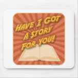 Have I Got a Story For You! Mousepads
