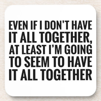 Have It All Together Coaster