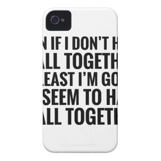 Have It All Together iPhone 4 Covers